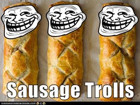 Sausage Trolls