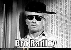 Bro Radley