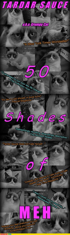 Tardar Sauce - 50 SHADES OF MEH - With Lots of Reviews!