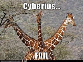 Cyberius...  FAIL