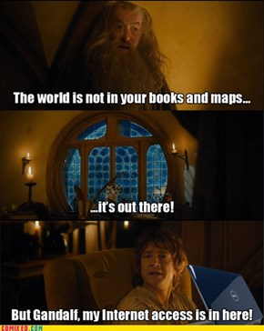I Doubt the Lonely Mountain Has WIFI
