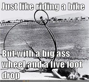 Just Like Riding a Bike