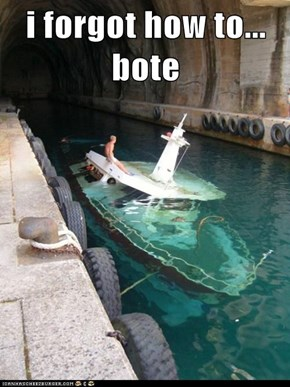 i forgot how to... bote