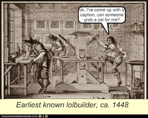 Earliest known lolbuilder, ca. 1448