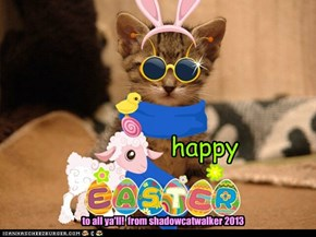 happy easter all you cheezpeeperz!