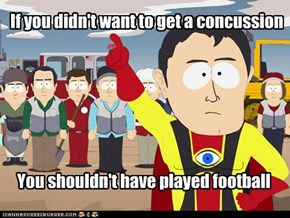 Every time I hear a NFL safety report