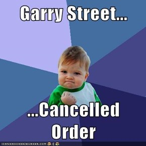 Garry Street...  ...Cancelled Order