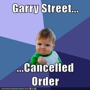 Garry Street...  ...Cancelled Order