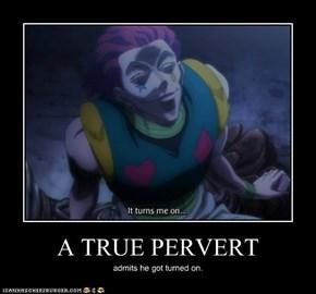 A TRUE PERVERT