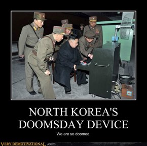 NORTH KOREA'S DOOMSDAY DEVICE