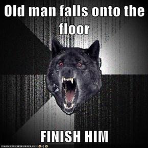 Old man falls onto the floor  FINISH HIM