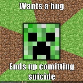 Wants a hug  Ends up comitting suicide