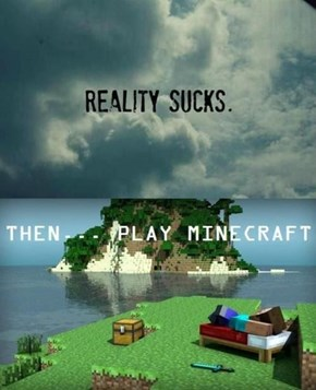 Minecraft Makes Everything Better