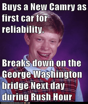Buys a New Camry as first car for reliability.  Breaks down on the George Washington bridge Next day during Rush Hour