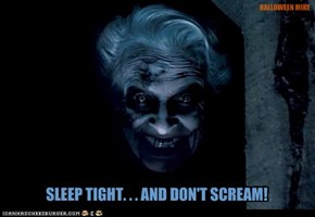 Sleep tight . . . and DON'T SCREAM!