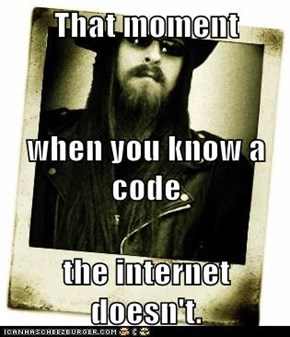 That moment when you know a code the internet doesn't.