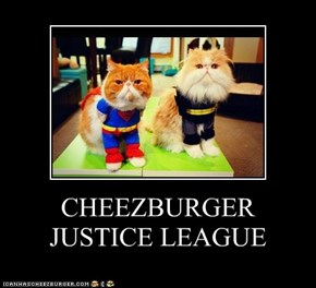 CHEEZBURGER JUSTICE LEAGUE