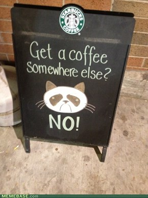 Get A Coffee Somewhere Else?