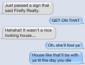 A Firefly Class House, Eh?