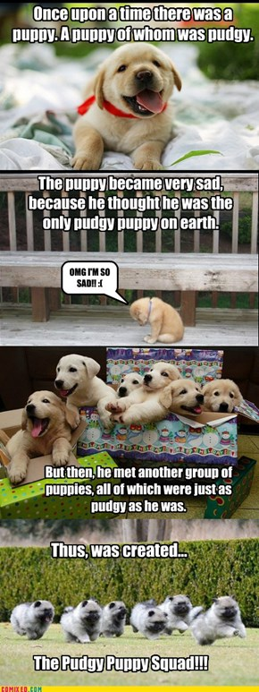 The Story of the Pudgy Puppy Squad