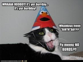 Then there had better be NIP!! Happy Burdday WinnieWonka!!