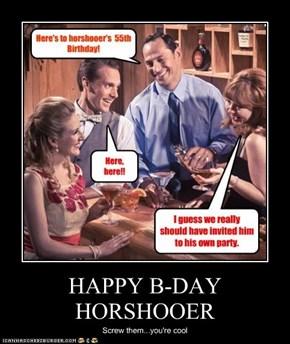 HAPPY B-DAY HORSHOOER