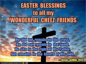 EASTER BLESSINGS TO MY FRIENDS!