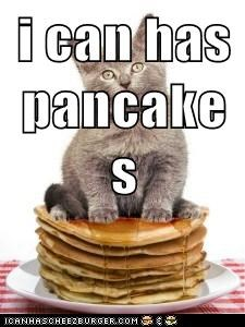 i can has pancakes