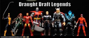 Draught Draft Legends