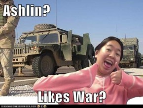 Ashlin?  Likes War?