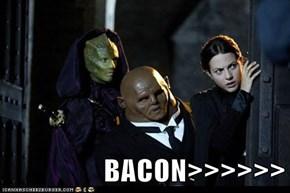 BACON>>>>>>