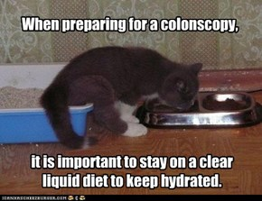 When preparing for a colonscopy,