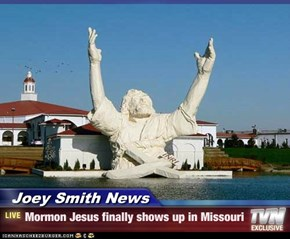 Joey Smith News - Mormon Jesus finally shows up in Missouri