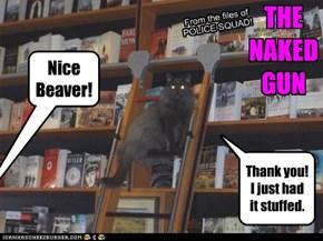 THE NAKED GUN - Nice Beaver! (short version)