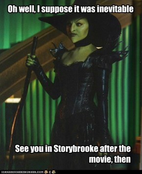 After all, they really NEED another Wicked Witch...