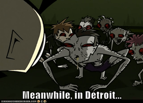 Meanwhile, in Detroit...