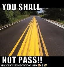 YOU SHALL  NOT PASS!!