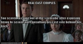REAL CAST COUPLES Too scared to come out of the wardrobe after exposing being bi-sexual, not consulting his cast wife behind her back.