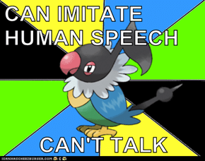CAN IMITATE HUMAN SPEECH  CAN'T TALK