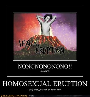 HOMOSEXUAL ERUPTION