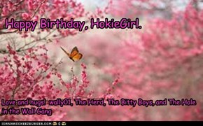 Happy Birthday, HokieGirl.