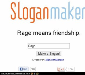Rage=Friendship... WTF