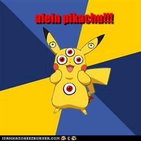 alein pikachu!!!