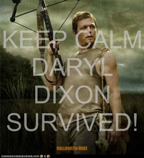 Keep Calm Daryl Dixon Survived!