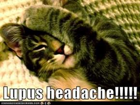 Lupus headache!!!!!