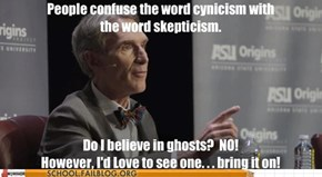 Bill Nye Would Wrestle a Ghost