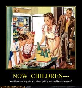 NOW  CHILDREN---