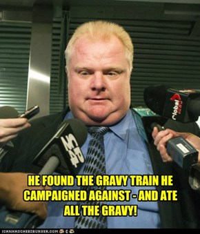 HE FOUND THE GRAVY TRAIN HE CAMPAIGNED AGAINST - AND ATE ALL THE GRAVY!