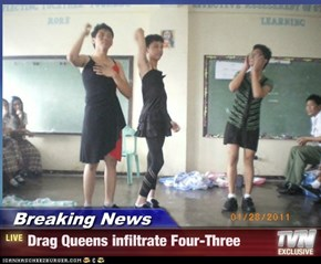 Breaking News - Drag Queens infiltrate Four-Three