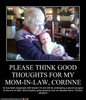 PLEASE THINK GOOD THOUGHTS FOR MY MOM-IN-LAW, CORINNE